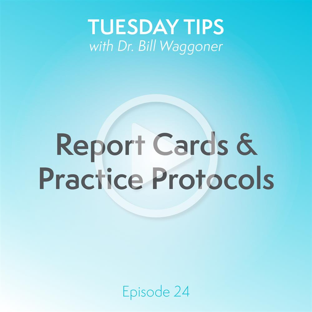 Report Cards & Practice Protocols