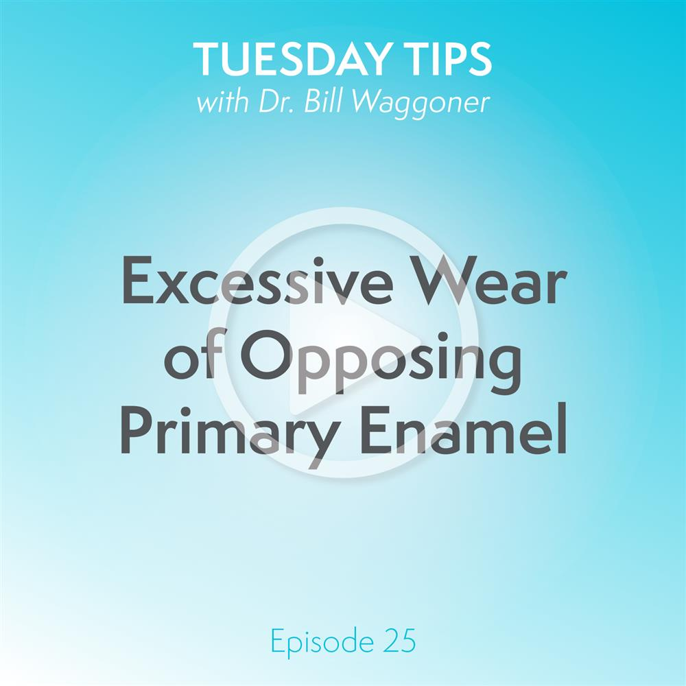 Excessive Wear of Opposing Primary Enamel